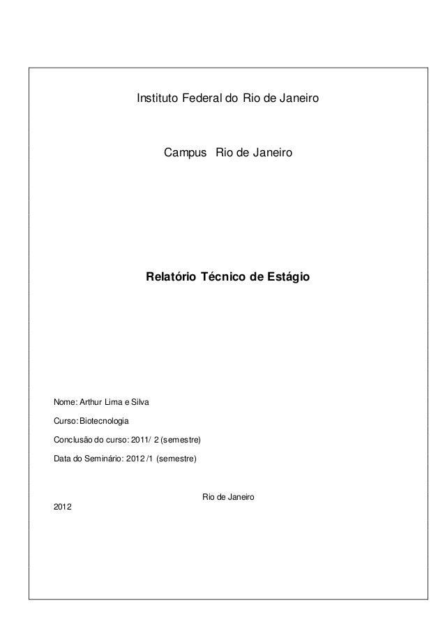 Instituto Federal do Rio de Janeiro Campus Rio de Janeiro Relatório Técnico de Estágio Nome: Arthur Lima e Silva Curso: Bi...