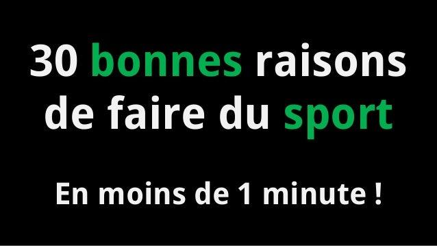 30 bonnes raisons de faire du sport En moins de 1 minute !