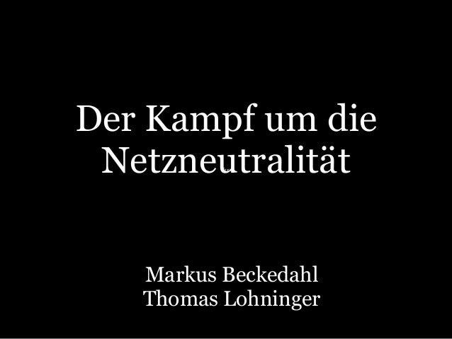 Der Kampf um die Netzneutralität Text  Markus Beckedahl Thomas Lohninger