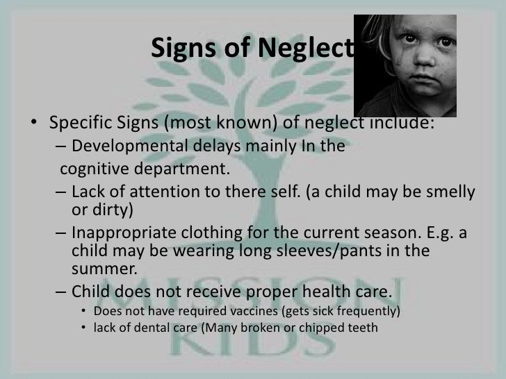 the impact on child neglect on self The impact of abuse and neglect in the child in the infancy is enormous the children can be affected neuropsychological, emotionally and physically, also impact in the children behavioural development might cause mental health illness in the future.