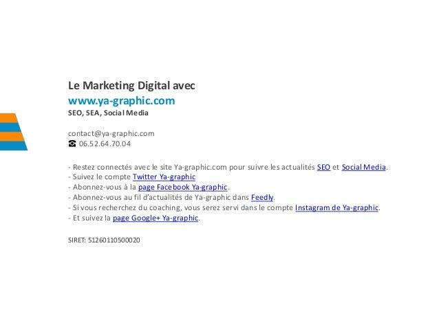 Le Marketing Digital avec www.ya-graphic.com SEO, SEA, Social Media contact@ya-graphic.com ☎ 06.52.64.70.04 - Restez conne...