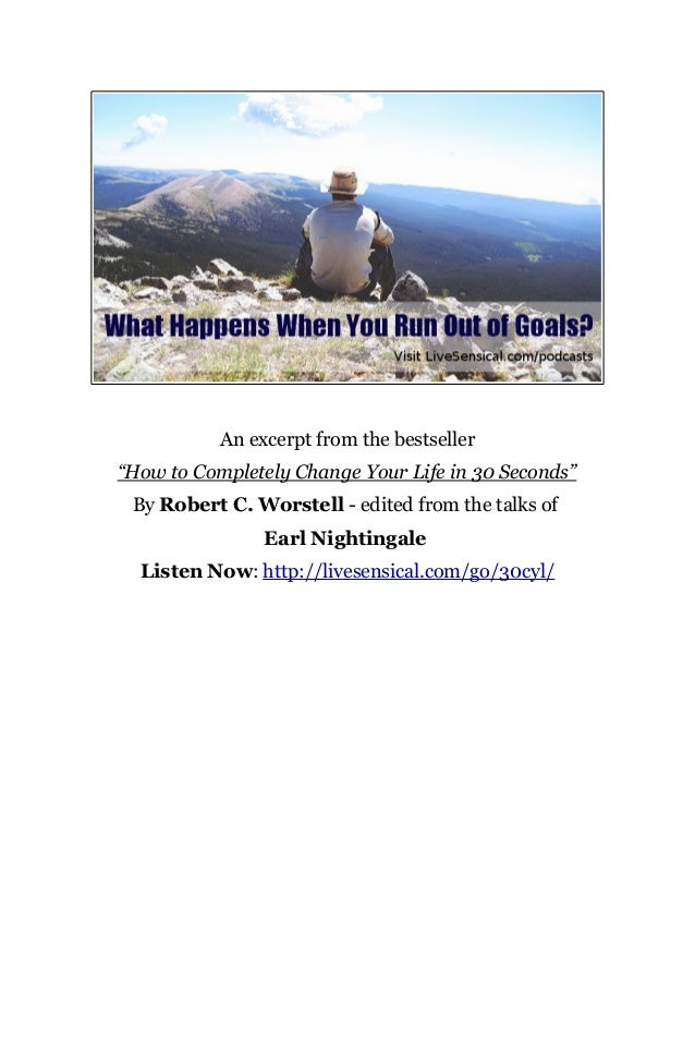 """An excerpt from the bestseller """"How to Completely Change Your Life in 30 Seconds"""" By Robert C. Worstell - edited from the ..."""