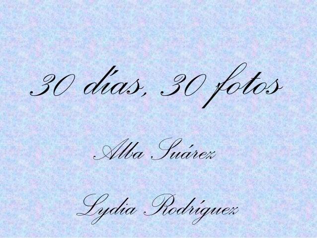 30 días, 30 fotosAlba SuárezLydia Rodríguez