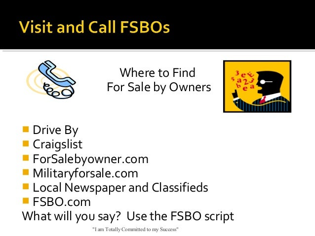 Where to Find For Sale by Owners  Drive By  Craigslist  ForSalebyowner.com  Militaryforsale.com  Local Newspaper and ...