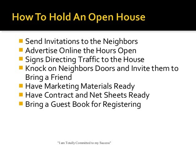  Send Invitations to the Neighbors  Advertise Online the Hours Open  Signs Directing Traffic to the House  Knock on Ne...