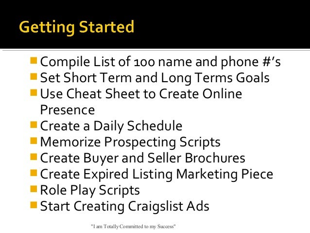  Compile List of 100 name and phone #'s  Set Short Term and Long Terms Goals  Use Cheat Sheet to Create Online  Presenc...