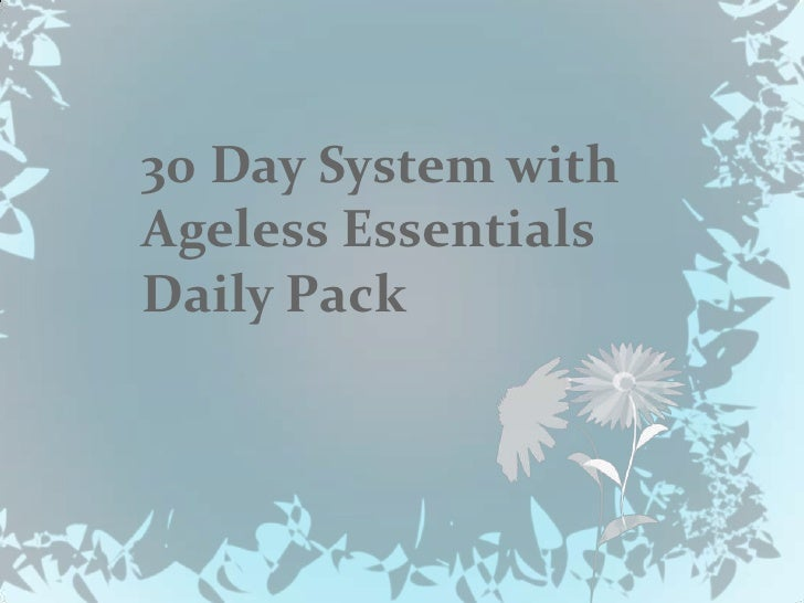 30 Day System withAgeless EssentialsDaily Pack