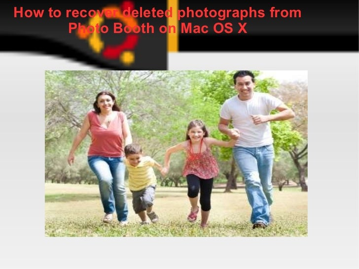 How to recover deleted photographs from       Photo Booth on Mac OS X