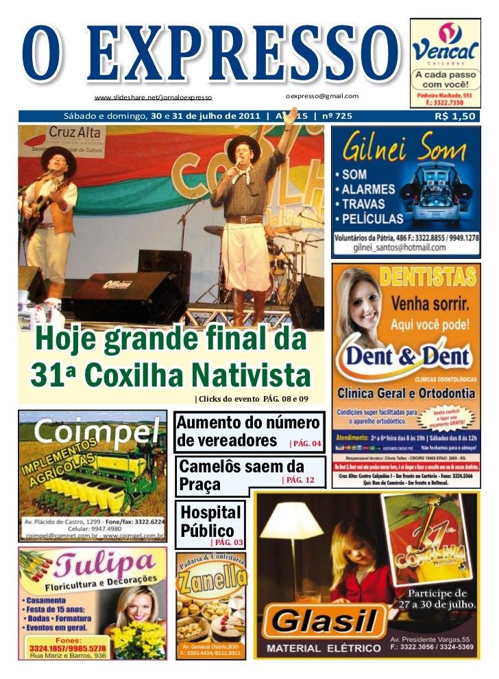 O EXPRESSOSábado e domingo, 30 e 31 de julho de 2011                   www.slideshare.net/jornaloexpresso                 ...