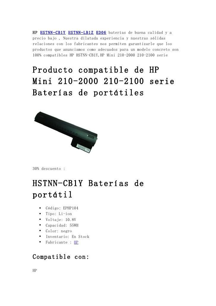 HP HSTNN-CB1Y HSTNN-LB1Z ED06 baterías de buena calidad y aprecio bajo , Nuestra dilatada experiencia y nuestras sólidasre...