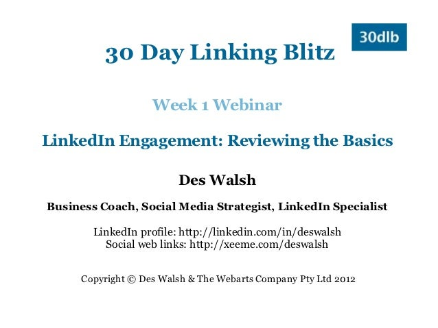30 Day Linking Blitz                    Week 1 WebinarLinkedIn Engagement: Reviewing the Basics                         De...