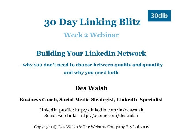 30 Day Linking Blitz                    Week 2 Webinar       Building Your LinkedIn Network- why you dont need to choose b...