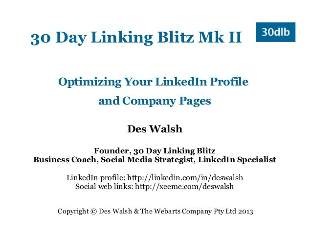 30 Day Linking Blitz Mk II      Optimizing Your LinkedIn Profile                 and Company Pages                        ...