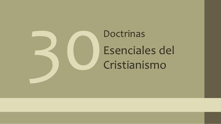 30<br />Doctrinas<br />Esenciales del Cristianismo<br />