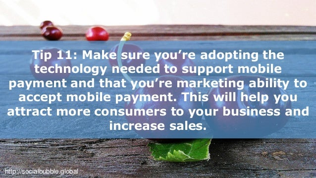 http://socialbubble.global Tip 12: Develop your mobile marketing strategy & think of ways you can utilize mobile devices w...