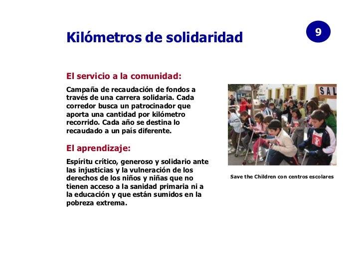 9Kilómetros de solidaridadEl servicio a la comunidad:Campaña de recaudación de fondos através de una carrera solidaria. Ca...