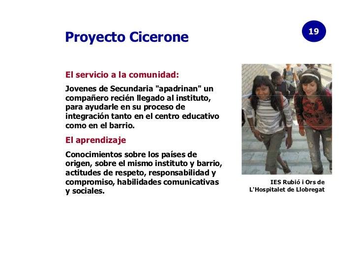 """19Proyecto CiceroneEl servicio a la comunidad:Jovenes de Secundaria """"apadrinan"""" uncompañero recién llegado al instituto,pa..."""