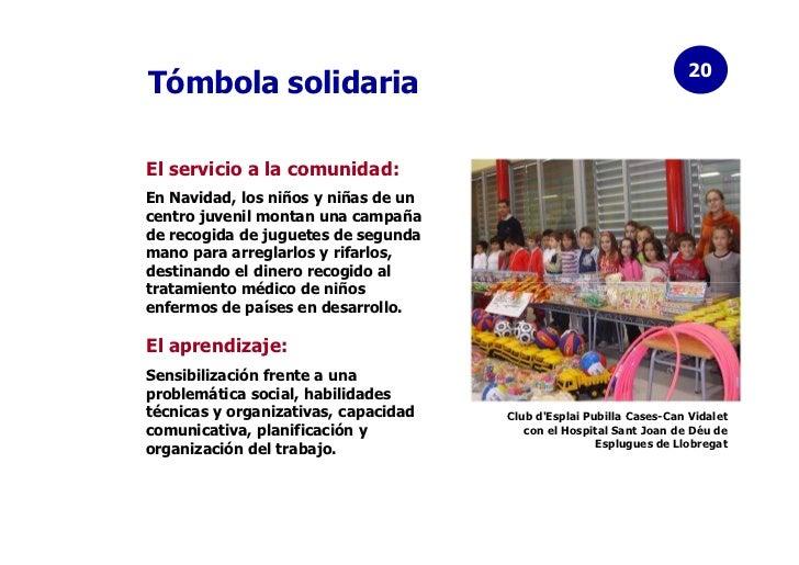 20Tómbola solidariaEl servicio a la comunidad:En Navidad, los niños y niñas de uncentro juvenil montan una campañade recog...