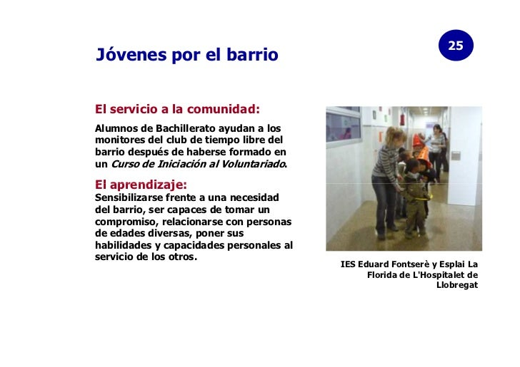 25Jóvenes por el barrioEl servicio a la comunidad:Alumnos de Bachillerato ayudan a losmonitores del club de tiempo libre d...