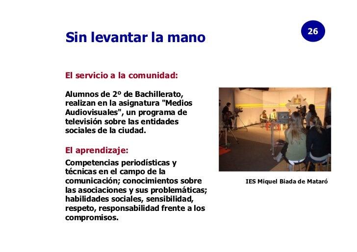 """26Sin levantar la manoEl servicio a la comunidad:Alumnos de 2º de Bachillerato,realizan en la asignatura """"MediosAudiovisua..."""