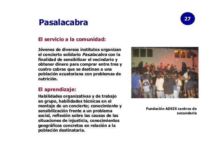 27PasalacabraEl servicio a la comunidad:Jóvenes de diversos institutos organizanel concierto solidario Pasalacabra con laf...