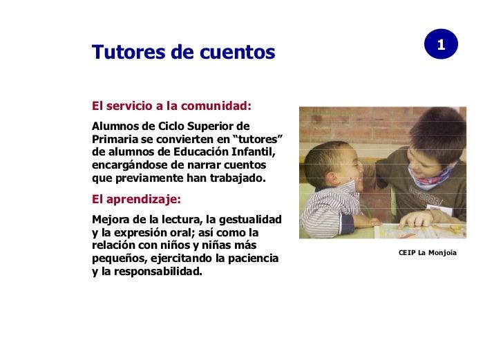"""1Tutores de cuentosEl servicio a la comunidad:Alumnos de Ciclo Superior dePrimaria se convierten en """"tutores""""de alumnos de..."""