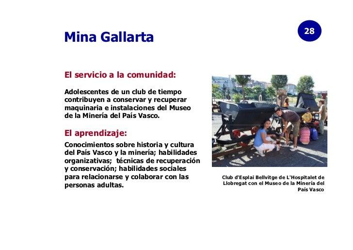28Mina GallartaEl servicio a la comunidad:Adolescentes de un club de tiempocontribuyen a conservar y recuperarmaquinaria e...