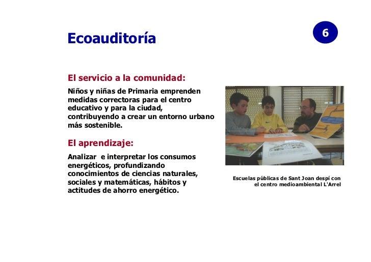 6EcoauditoríaEl servicio a la comunidad:Niños y niñas de Primaria emprendenmedidas correctoras para el centroeducativo y p...
