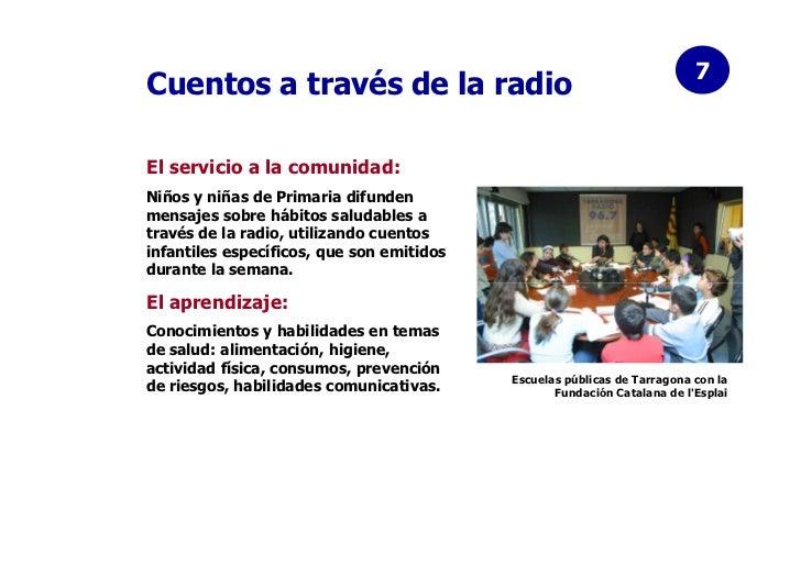 7Cuentos a través de la radioEl servicio a la comunidad:Niños y niñas de Primaria difundenmensajes sobre hábitos saludable...