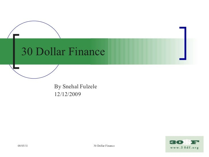 30 Dollar Finance By Snehal Fulzele 12/12/2009