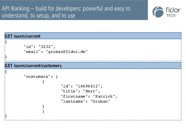 """API Banking – build for developers: powerful and easy to  understand, to setup, and to use  GET /users/current  {  """"id"""": """"..."""