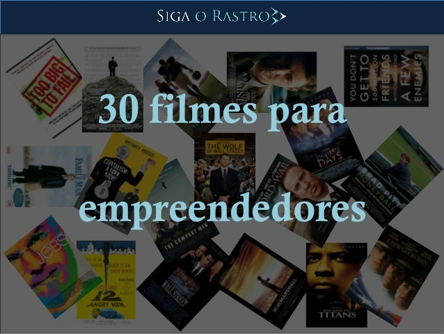 30 filmes para empreendedores