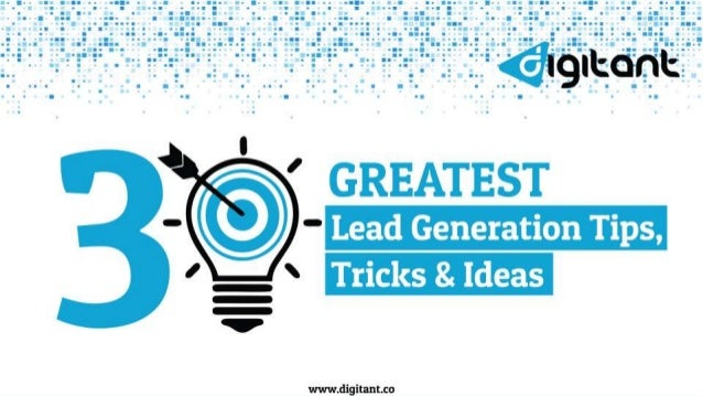 GREATEST LEAD GENERATION TIPS, TRICKS & IDEAS THE