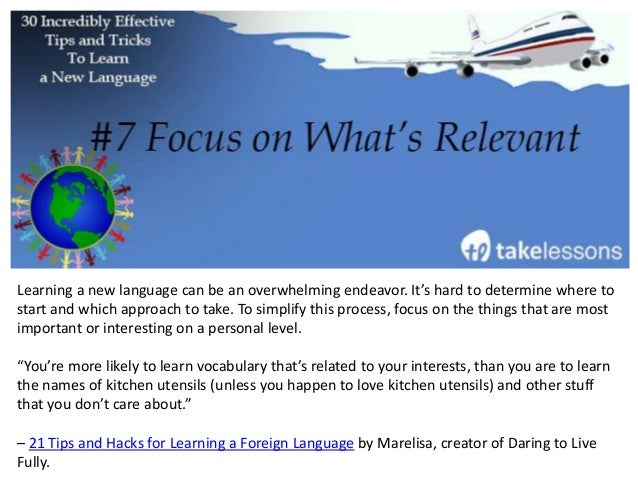 Learning anything new is easier when you make it a recurring part of your life. Make practicing your new language a non-ne...
