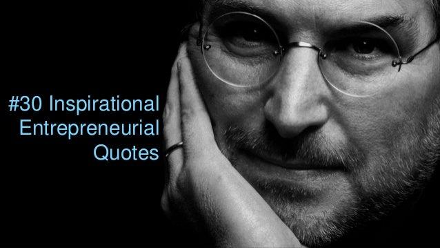 #30 Inspirational Entrepreneurial Quotes