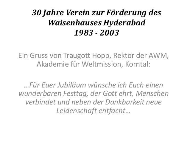 30 Jahre Verein zur Förderung des Waisenhauses Hyderabad 1983 - 2003 Ein Gruss von Traugott Hopp, Rektor der AWM, Akademie...