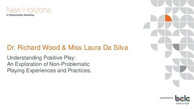 Dr. Richard Wood & Miss Laura Da Silva - Understanding Positive Play Slide 2