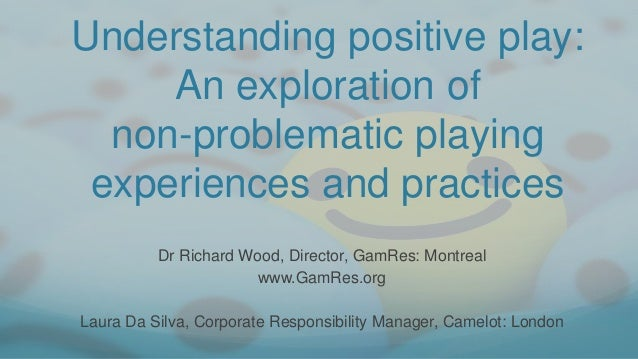 Dr. Richard Wood & Miss Laura Da Silva - Understanding Positive Play Slide 3