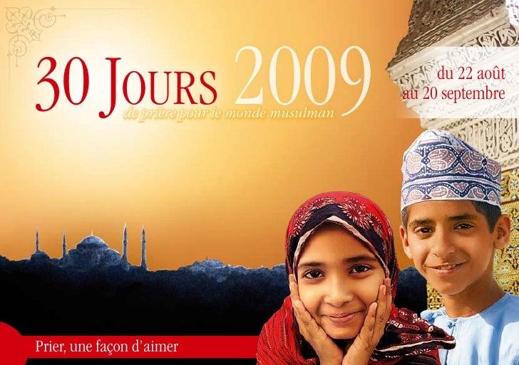 30 Jours 2009 de prière pour le monde musulman                                                       du 22 août           ...