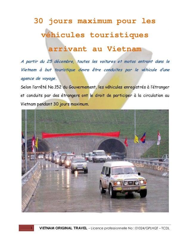 30 jours maximum pour les véhicules touristiques arrivant au Vietnam A partir du 25 décembre, toutes les voitures et motos...