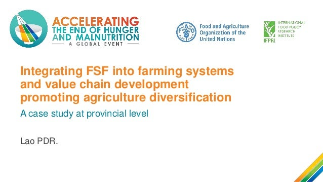 Integrating FSF into farming systems and value chain development promoting agriculture diversification A case study at pro...