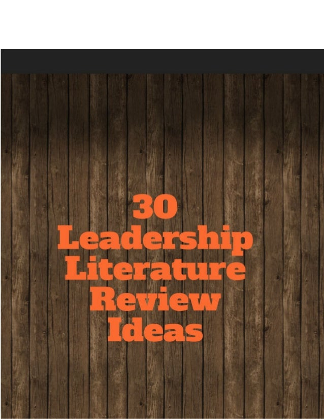 leadership and change literature review In this case, management takes place on planning, budgeting, organizing, staffing, monitoring and problem solving to make sure it produces the predicted outcome for stakeholders of the company.