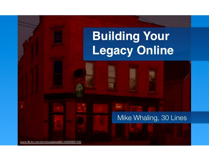 Building Your                                              Legacy Online                                                  ...