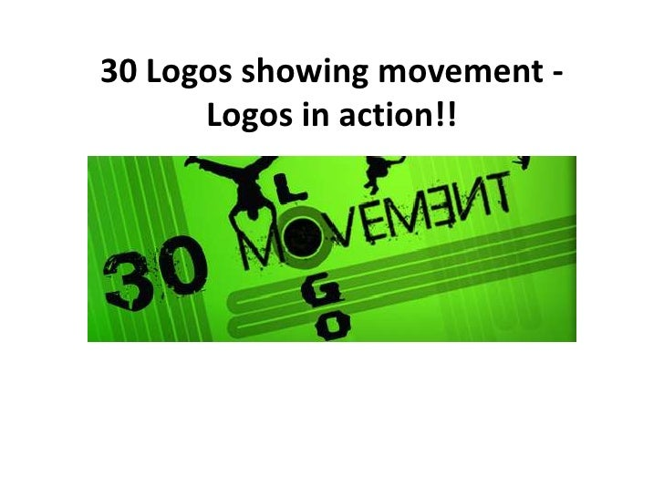 30 Logos showing movement - Logos in action!!<br />