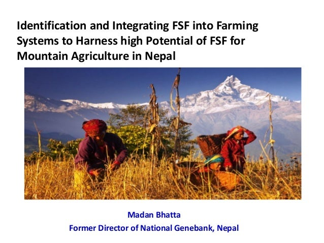 Identification and Integrating FSF into Farming Systems to Harness high Potential of FSF for Mountain Agriculture in Nepal...
