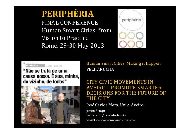 PERIPHÈRIA  FINAL CONFERENCE  Human Smart Cities: from  Vision to Practice  Rome, 29-30 May 2013  Human Smart Cities: Maki...
