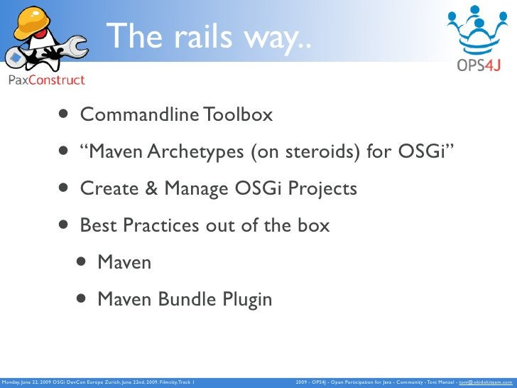 """The rails way..                         • Commandline Toolbox                        • """"Maven Archetypes (on steroids) for..."""