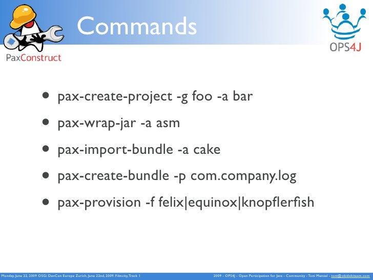 Commands                         • pax-create-project -g foo -a bar                        • pax-wrap-jar -a asm          ...