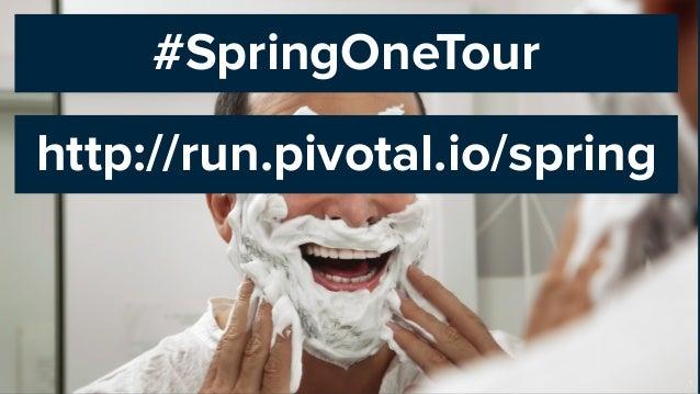 #SpringOneTour 1 http://run.pivotal.io/spring