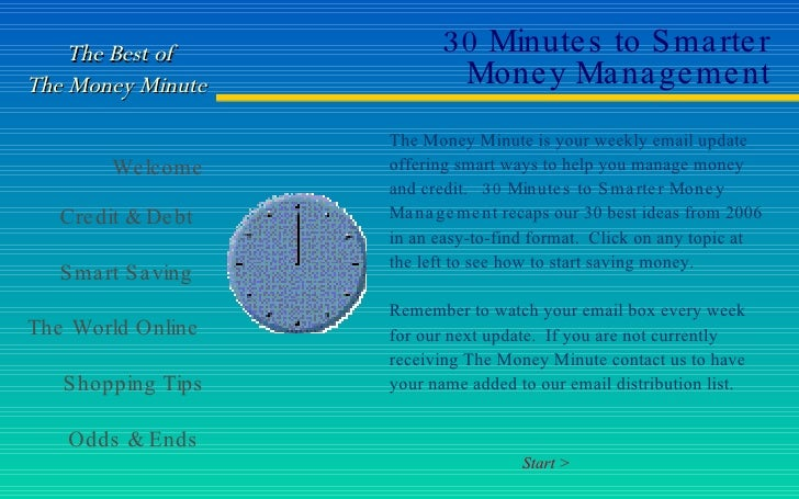 30 Minutes to Smarter Money Management The Money Minute is your weekly email update offering smart ways to help you manage...